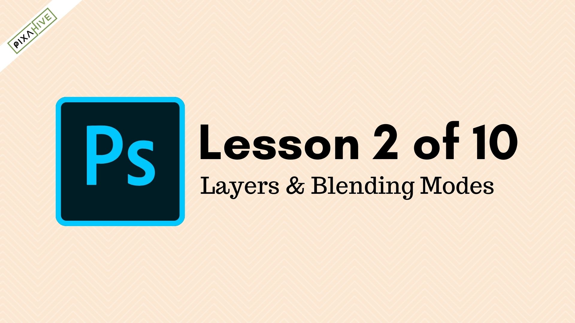 Lesson 2: Layers and Blending Modes in Photoshop