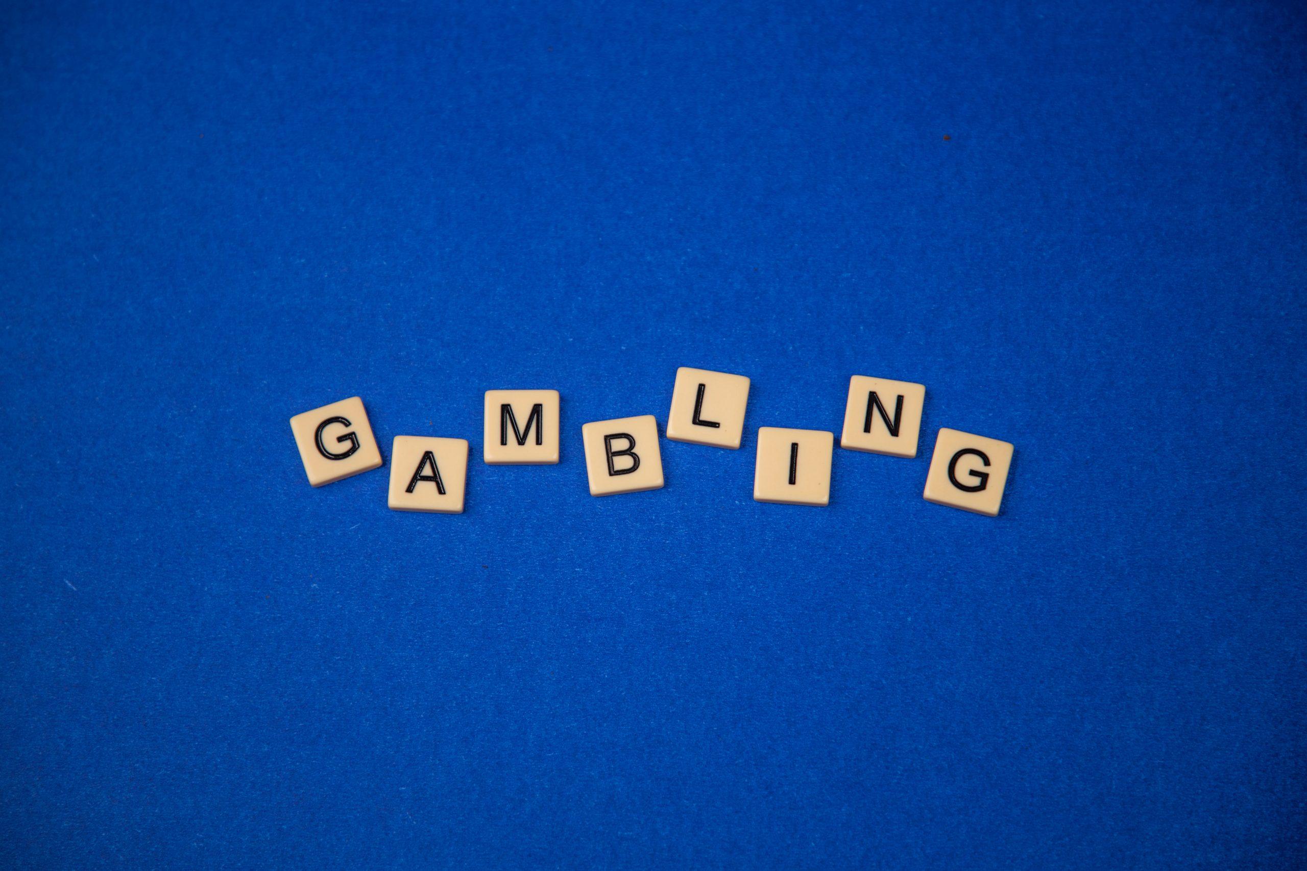gambling written with scrabble tiles