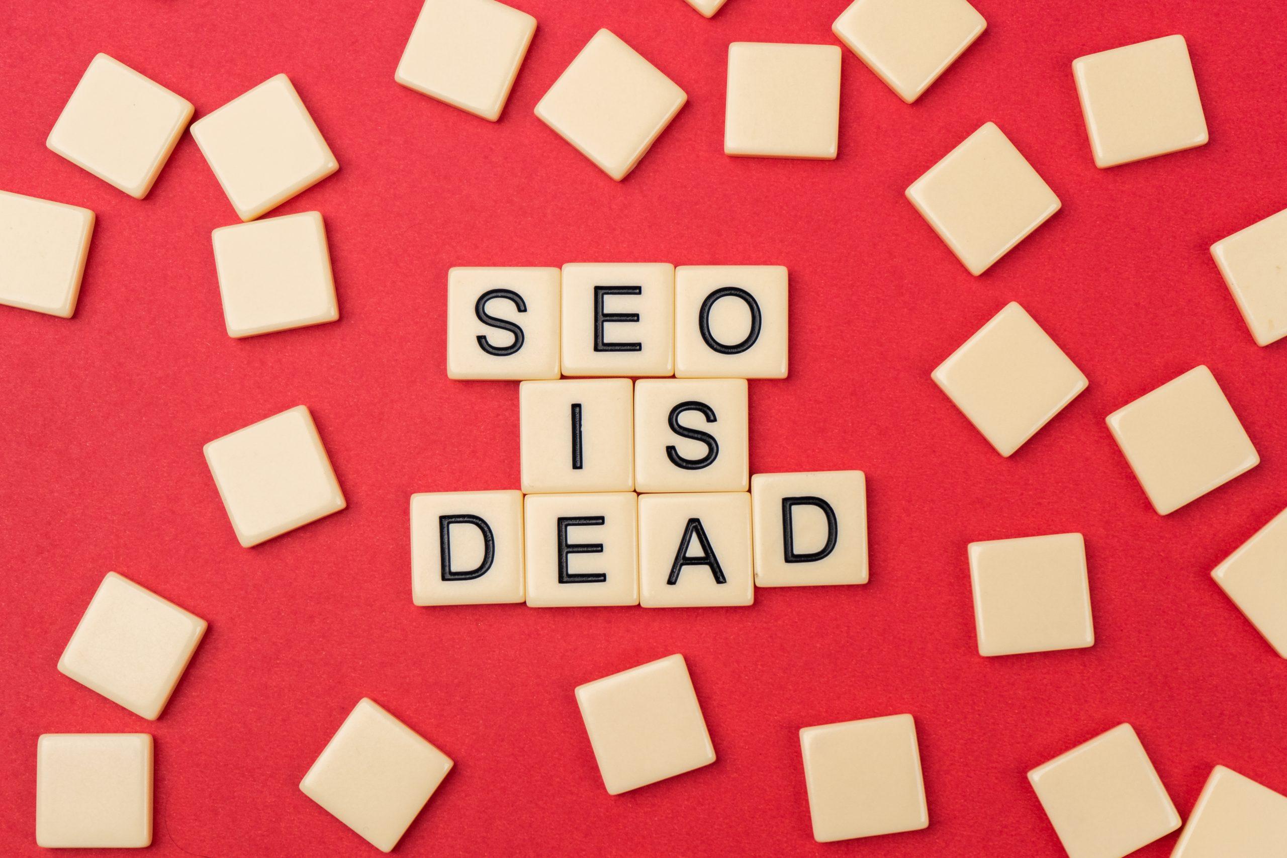 SEO is dead written on scrabble